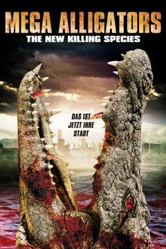 Mega Alligators - The New Killing Species movie poster