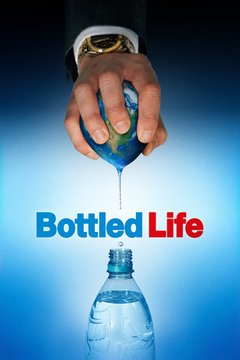 Bottled Life: Nestle's Business with Water movie poster