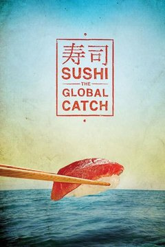 Sushi: The Global Catch movie poster