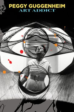 Peggy Guggenheim: Art Addict movie poster