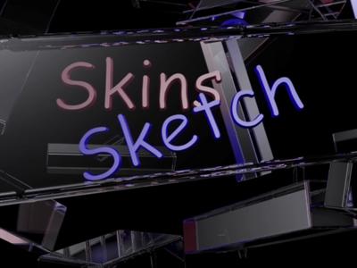 Skins Sketch
