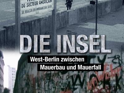 Die Insel West Berlin Zwischen Mauerbau und Mauerfall