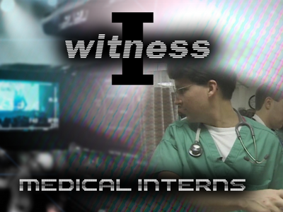 I Witness - Medical Interns