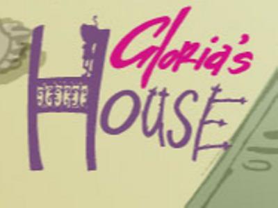 Gloria's House