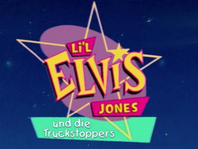 L'il Elvis Jones Und Die Truckstoppers