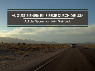 August Zirner: Eine Reise Durch die USA - Auf den Spuren von John Steinbeck